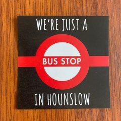 sticker – Bus Stop in Hounslow